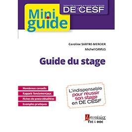 Guide du stage : mini guide DE CESF Diplôme d'Etat de conseiller en économie sociale et familiale