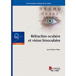 Réfraction oculaire et vision binoculaire : tout l'examen clinique de la vision