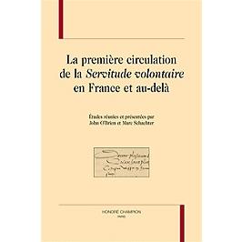 La première circulation de la Servitude volontaire en France et au-delà