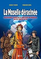 la-moselle-deracinee-les-evacues-expulses-et-deplaces-de-moselle-entre-1939-et-1945