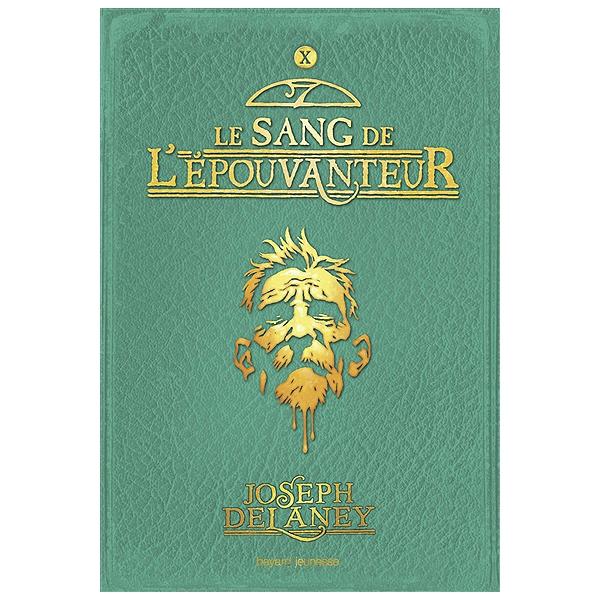 L Epouvanteur Volume 10 Le Sang De L Epouvanteur Joseph Delaney 9782747038577 Espace Culturel E Leclerc