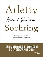 Arletty Soehring Helas Je T Aime Correspondance Inedite