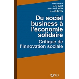 Du social business à l'économie solidaire : critique de l'innovation sociale