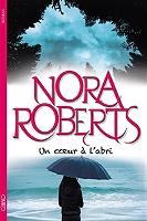 Un coeur à l'abri de Nora Roberts - Broché