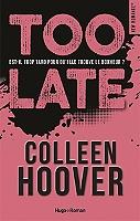 Too late : est-il trop tard pour qu'elle trouve le bonheur ? de Colleen Hoover - Broché
