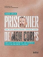 prisonnier-de-mon-corps-maladie-de-charcot-un-combat-pour-entretenir-lespoir