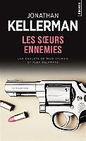 Les soeurs ennemies : une enquête de Milo Sturgis et Alex Delaware de Jonathan Kellerman - Broché