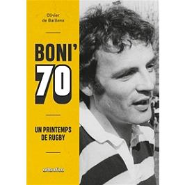 Boni' 70 : un printemps de rugby