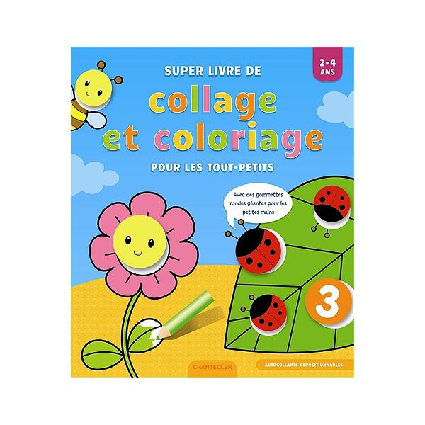 Super Livre De Collage Et Coloriage Pour Les Tout Petits 2 4 Ans
