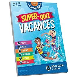 Les incollables : super-quiz vacances : du CE2 au CM1, 8-9 ans