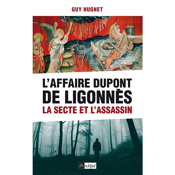 L Affaire Dupont De Ligonnes La Secte Et L Assassin