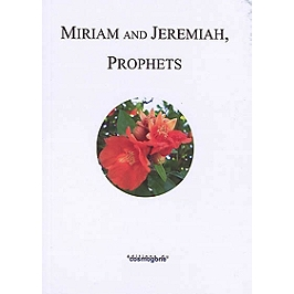 Miriam and Jeremiah : prophets