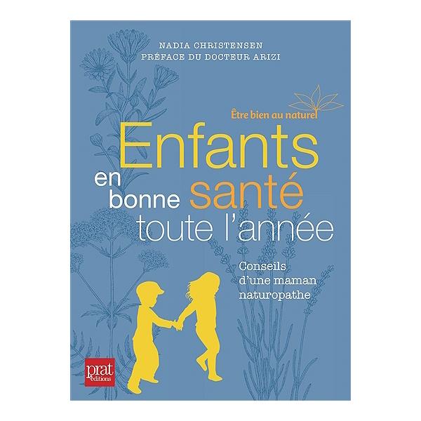 Enfants En Bonne Sante Toute L Annee Conseils D Une Maman Naturopathe Nadia Christensen 9782810427598 Espace Culturel E Leclerc