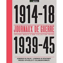 Journaux de guerre 1914-18, 1939-45 : journaux de poilus, journaux de résistants, presses officielle et collaborationniste : trésors inédits d'une collection privée