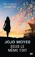 Sous le même toit de Jojo Moyes - Broché