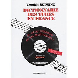 Dictionnaire des tubes en France : du 45T au streaming : 60 ans de hit-parades !
