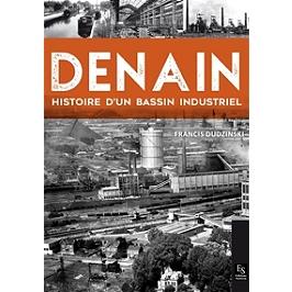 Denain : histoire d'un bassin industriel