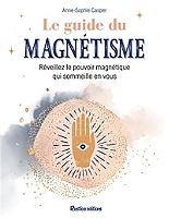 le-guide-du-magnetisme-reveillez-le-pouvoir-magnetique-qui-sommeille-en-vous