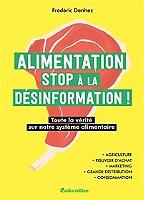 alimentation-stop-a-la-desinformation-toute-la-verite-sur-notre-systeme-alimentaire