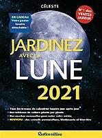 Jardinez avec la Lune 2021 de Céleste - Broché
