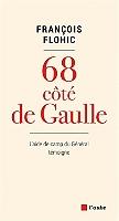 68 côté de Gaulle : l'aide de camp du général témoigne de François Flohic - Broché