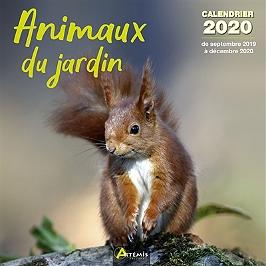 Animaux du jardin : calendrier 2020 : de septembre 2019 à décembre 2020