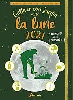 cultiver-son-jardin-avec-la-lune-2021-semer-planter-tailler-recolter