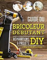 guide-du-bricoleur-debutant-reparations-amp-projets-diy