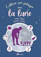 cultiver-son-potager-avec-la-lune-mars-2021-fevrier-2022