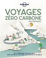 voyages-zero-carbone-ou-presque-80-itineraires-cles-en-main-sans-avion-ni-voiture-en-europe-et-au-dela
