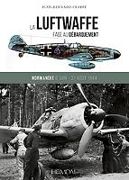 la-luftwaffe-face-au-debarquement-allie-lintervention-de-la-chasse-allemande-dans-la-bataille-de-normandie-et-en-provence-messerschmitt-109-g-et-focke-wulf-190-a-au-combat-6-juin-31-aout-1944