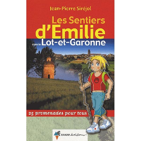Calendrier Randonnee Pedestre Lot Et Garonne.Les Sentiers D Emilie Dans Le Lot Et Garonne