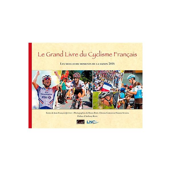 Le Grand Livre Du Cyclisme Francais Les Meilleurs Moments De La Saison 2018