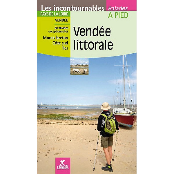 Randonnee Pedestre Vendee Calendrier 2020.Vendee Littorale Pays De La Loire Vendee 20 Balades Exceptionnelles Marais Breton Cote Sud Iles