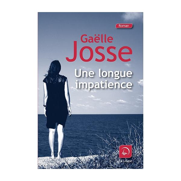 Une Longue Impatience Gaëlle Josse 9782848688121 Espace