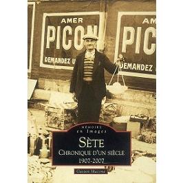 Sète : chronique d'un siècle, 1907-2007