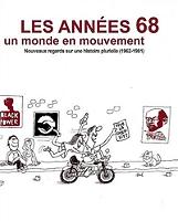 Les années 68, un monde en mouvement : nouveaux regards sur une histoire plurielle (1962-1981) de Caroline Apostolopoulos - Broché