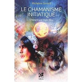 Le chamanisme initiatique enseigné par Aigle Bleu