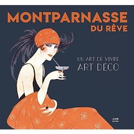 Montparnasse du rêve : un art de vivre Art déco