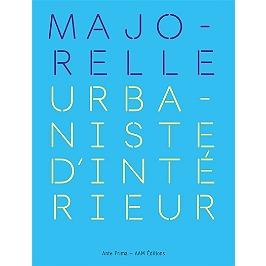 Majorelle : urbanismes intérieurs