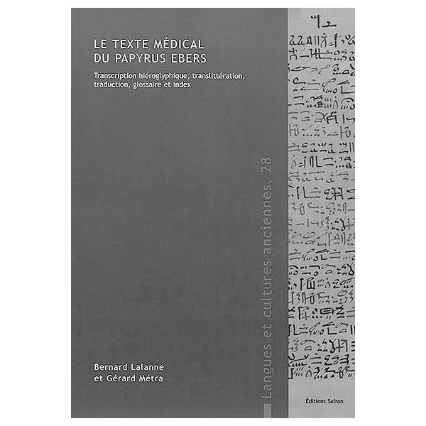 Le texte medical du papyrus Ebers : transcription hiéroglyphique,  translittération, traduction, glossaire et index