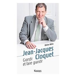 Jean-Jacques Cloquet : grandir et faire grandir