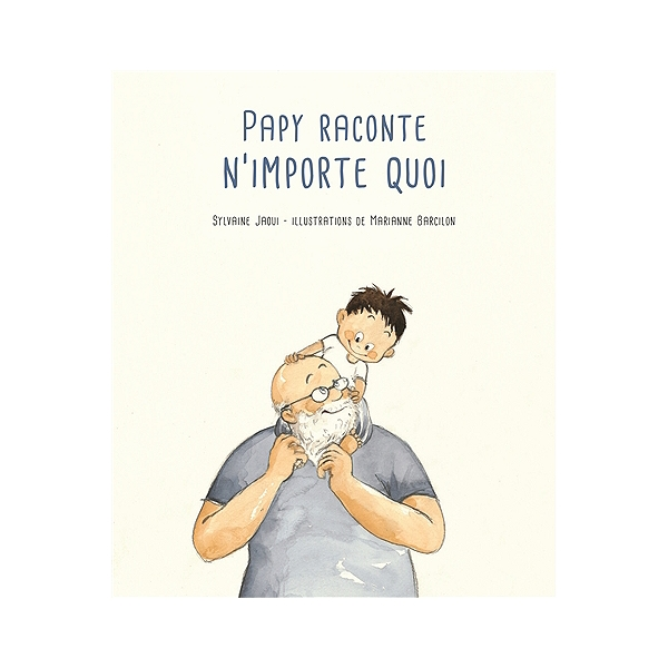 Papy raconte n\'importe quoi