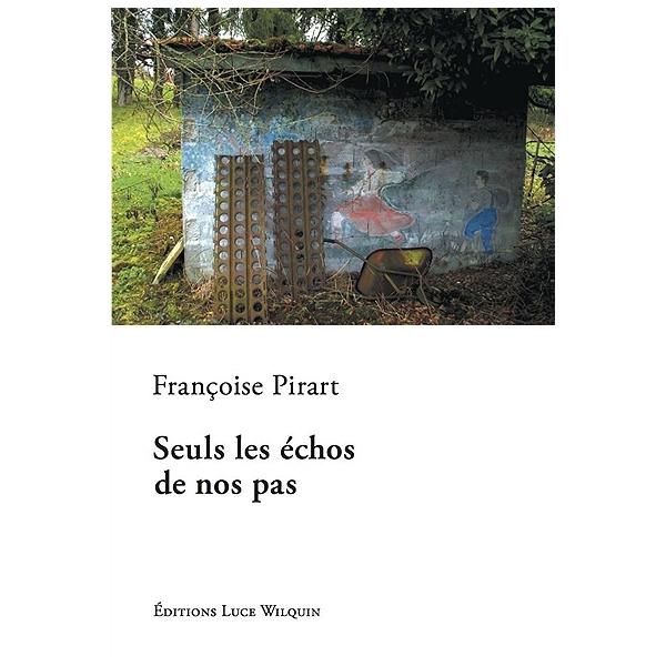 """Résultat de recherche d'images pour """"seuls l'écho de nos pas françoise pirart luce wilquin"""""""