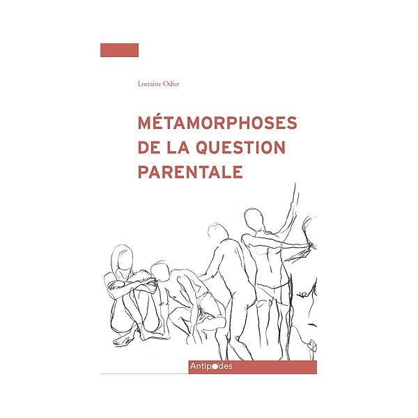 Métamorphoses De La Question Parentale Analyse Des Discours De L
