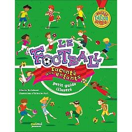 Le football raconté aux enfants : petit guide illustré