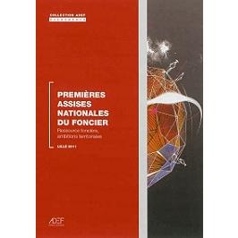 Premières assises nationales du foncier : ressources foncières, ambitions territoriales : Lille 2011