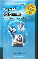 Le grand dictionnaire des malaises et des maladies de Jacques Martel - Broché