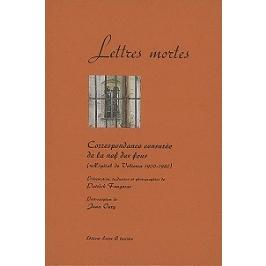Lettres mortes : correspondance censurée de la nef des fous (hôpital de Volterra 1900-1980)