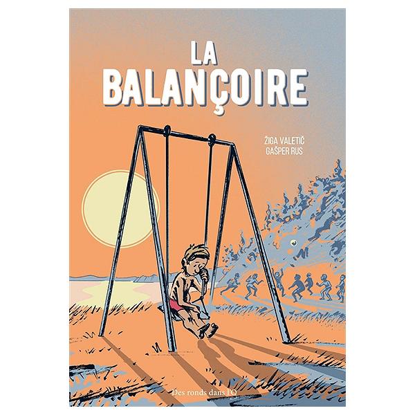 La Balancoire Ziga Valetic 9782917237946 Espace Culturel E Leclerc